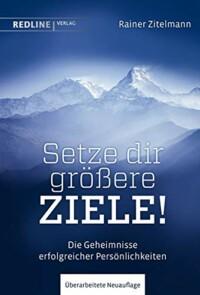 Rainer Zitelmann - Setze dir größere Ziele! Buchcover