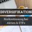 Diversifikation - Risikostreuung bei Aktien & ETFs - Blogbanner