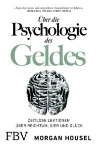 Morgan Housel - Über die Psychologie des Geldes: Zeitlose Lektionen über Reichtum, Gier und Glück - Buchcover