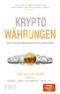 Julian Hosp - Kryptowährungen - Bitcoin, Ethereum, Blockchain, ICOs & Co. einfach erklärt