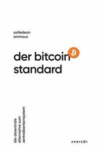 Saifedean Ammous - Der Bitcoin Standard