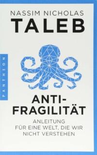 Nassim Taleb - Antifragilität: Anleitung für eine Welt, die wir nicht verstehen
