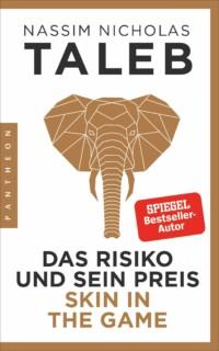 Nassim Taleb - Skin in the Game: Das Risiko und sein Preis